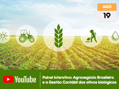 Painel Interativo: Agronegócio Brasileiro e a Gestão Contábil dos ativos biológicos Código:  68163