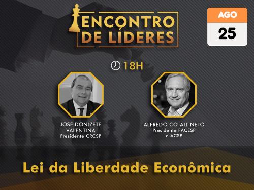 Presidentes do CRCSP e Facesp debaterão a Lei de Liberdade Econômica no Encontro de Líderes