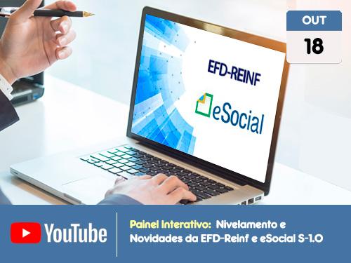 """Painel Interativo: """"Nivelamento e Novidades da EFD-Reinf e eSocial S-1.0"""""""