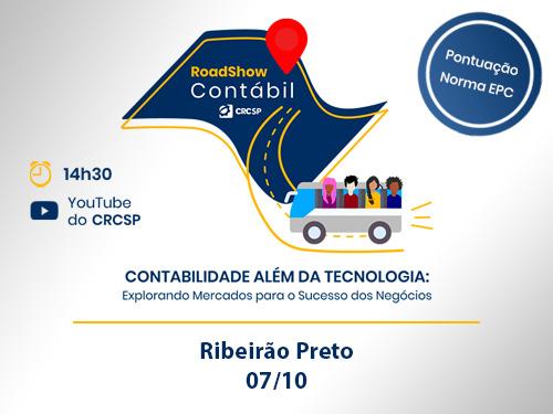 """Roadshow Contábil – Ribeirão Preto: """"Contabilidade além da Tecnologia: Explorando Mercados para o Sucesso dos Negócios"""""""