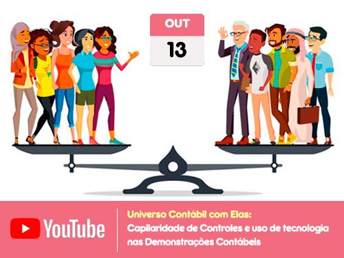 """Universo Contábil com Elas: """"Capilaridade de Controles e uso de tecnologia nas Demonstrações Contábeis"""""""