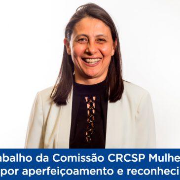 O trabalho da Comissão CRCSP Mulher na busca por aperfeiçoamento e reconhecimento – Veja entrevista da coordenadora e conselheira Inez Justina dos Santos